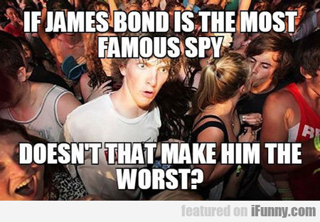 If James Bond Is The Most Famous Spy...