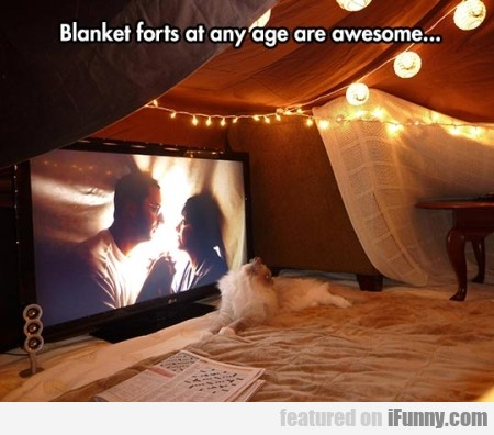 Blanket Forts Any Age Are Awesome