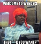 Welcome To Wendy's...