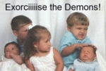 Exorciiiiiise The Demons