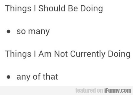 Things I Should Be Doing