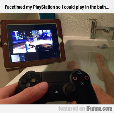 Facetimed My Playstation...
