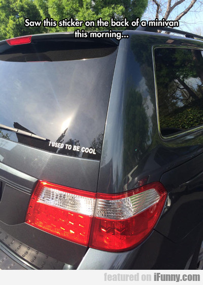 Saw This Sticker On The Back Of A Minivan...