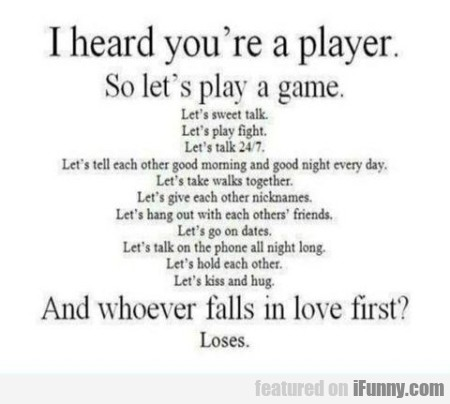 I Heard You're A Player.