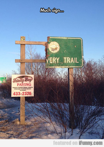 Much Sign, Very Trail...