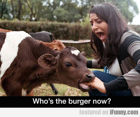 Who's The Burger Now...