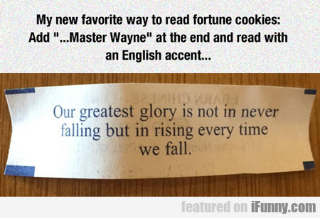 my new favorite way to read fortune cookies...