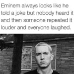 Eminem Always Looks Like He Told A Joke...