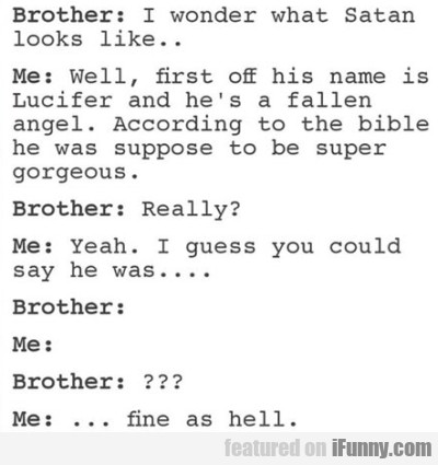 Brother I Wonder What Satan
