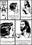 Coffee With Jesus.