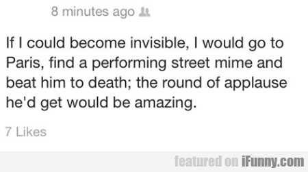If I Could Become Invisible