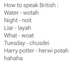 How To Speak British...