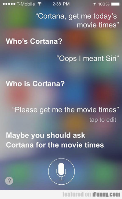 Cortana, Get Me Today's Movie Times...