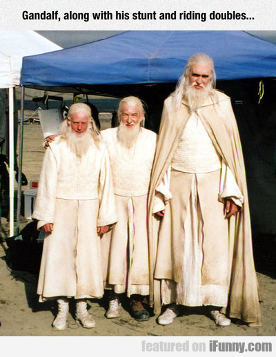 Gandalf, Along With His Stunt And Riding Doubles..