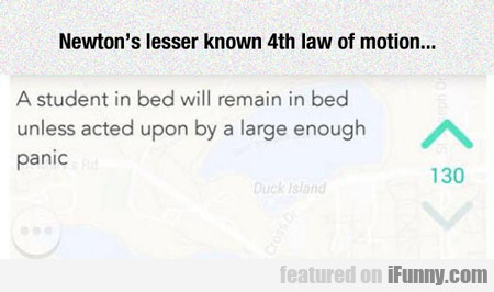 Newton's Lesser Known 4th Law Of Motion...