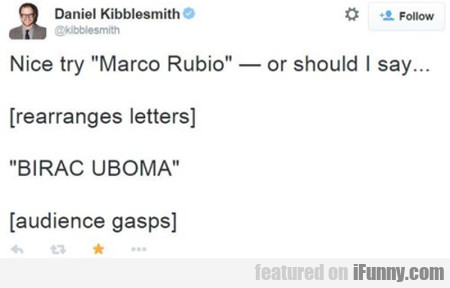 Nice Try Marco Rubio - Or Should I Say...