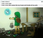 I Hate It When Link Comes Into My House And....