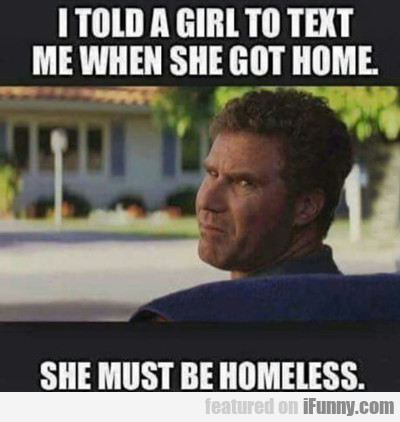 i told a girl to text me...