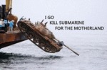 I Go Kill Submarine...