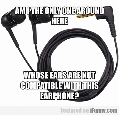Am I The Only One Around Here Whose Ears...