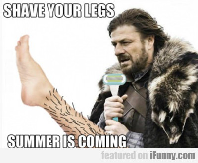 Shave Your Legs...