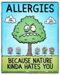 Allergies. Because Nature Kinda Hates You