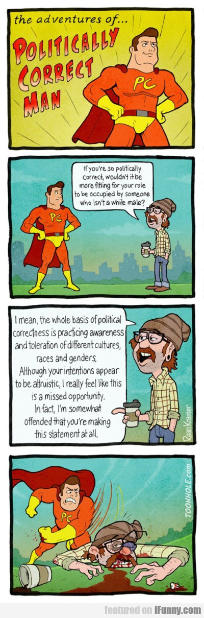 The Adventures Of... Politically Correct Man