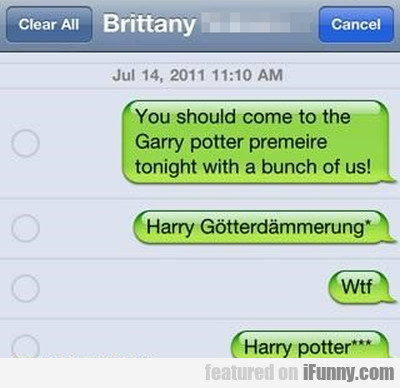 You Should Come To The Garry Potter Premeire...