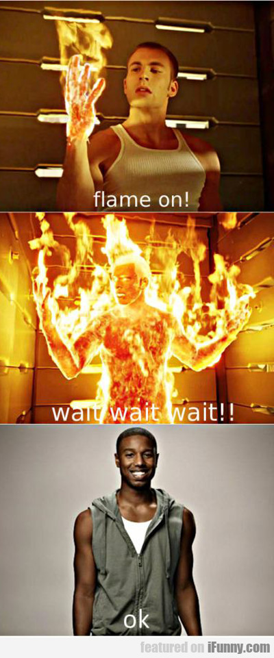Flame On...