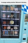 A Sausage Vending Machine...
