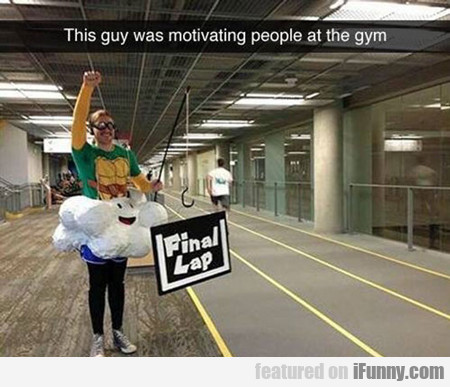 This Guy Was Motivating People...
