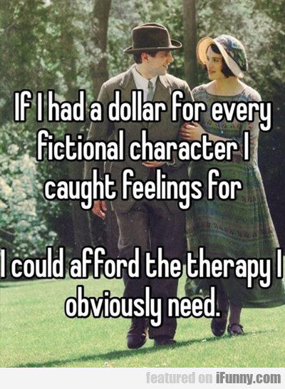 If I Had A Dollar For Every Fictional...