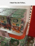 I Heard You Like Tic Tacs...