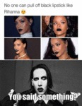 No One Can Pull Off Black Lipstick...