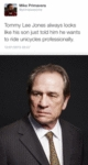 Tommy Lee Jones Always