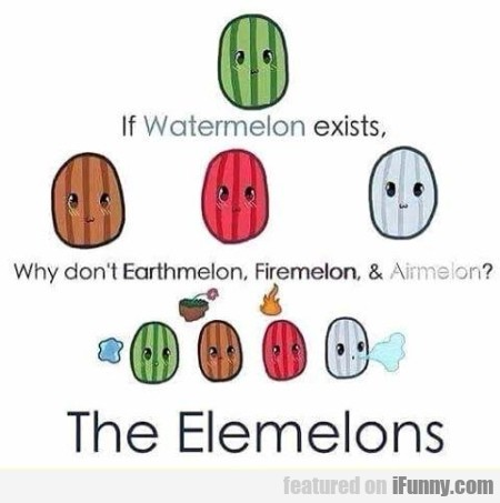 If Watermelon Exists.