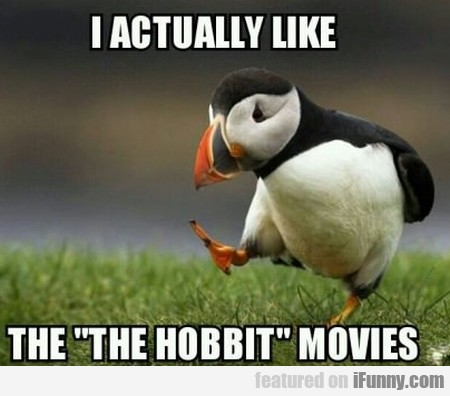 I Actually Like The The Hobbit