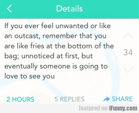 If You Ever Feel Unwanted.