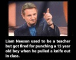 Liam Neeson Used To Be A Teacher...