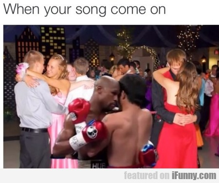 When Your Song Come On