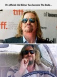 It's Official, Val Kilmer Has Become The Dude...