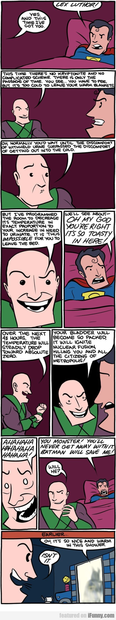 Lex Luthor! Yes. and this time I've got you