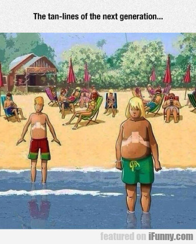 The Tan Lines Of The Next Generation...