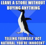 Leave A Store Without Buying Anything...