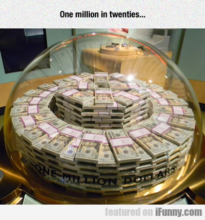 One Million In Twenties...
