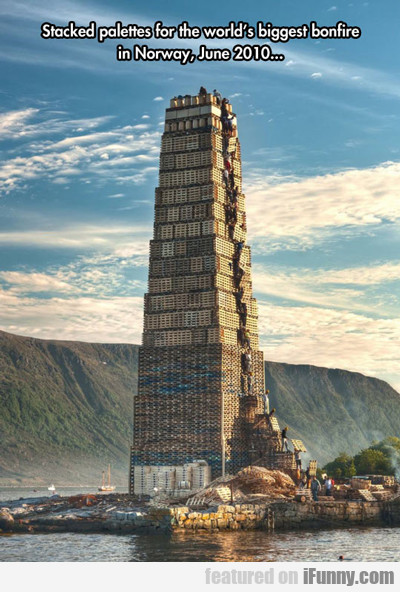 stacked palettes for the world's biggest bonfire