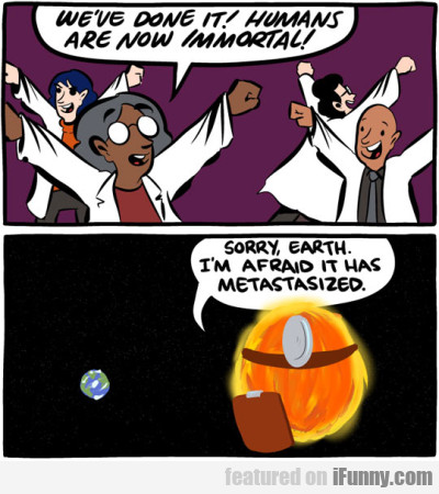humans are now immortal...