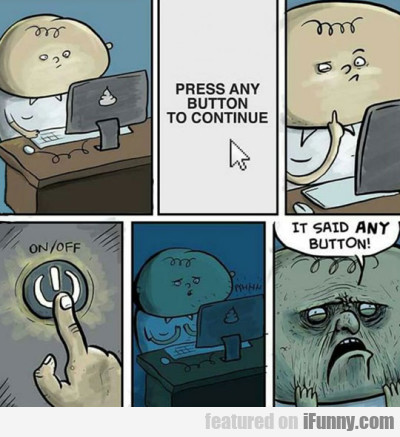 Press Any Button To Continue...