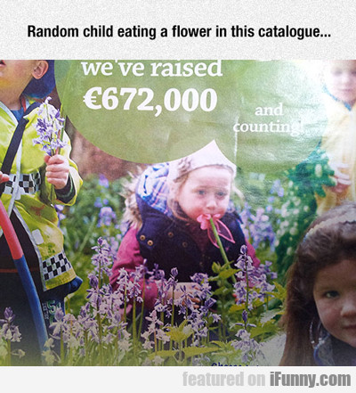 Random Child Eating A Flower In This...