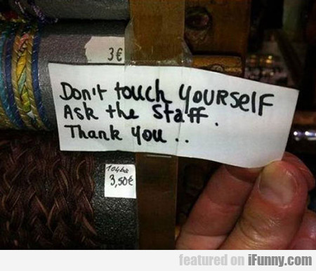 Don't Touch Yourself...